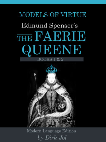 Models of Virtue: Edmund Spenser's The Faerie Queen, Volume One